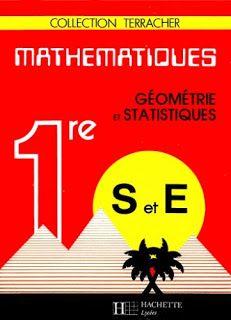 Collection Terracher - Mathématiques 1re S et E. Géométrie et Statistiques (1988)