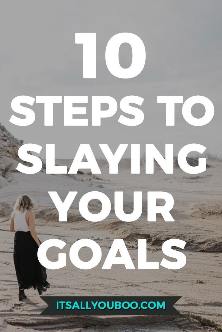 Stop setting goals and start slaying them! The life of your dreams is just steps away from where you are today. Get your free 10-step guide to slaying your goals.