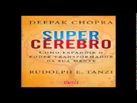LIVRO EM AUDIO - SUPER CÉREBRO - DE DEEPAK CHOPRA 1 - YouTube