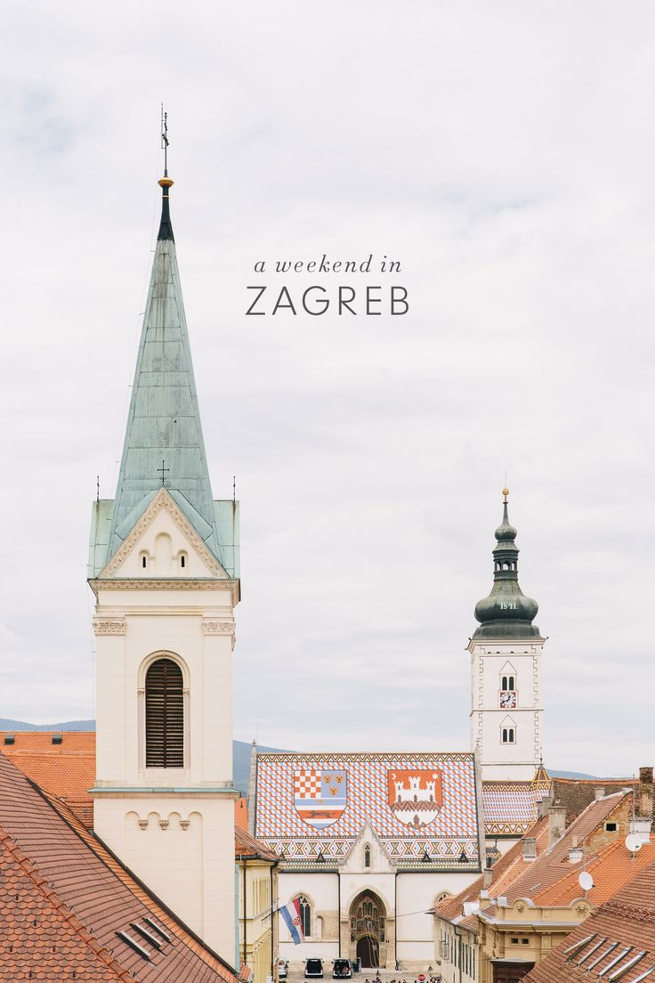 Croatia Travel Inspiration - Weekend Travel Guide for Zagreb, Croatia - What to see and do in the hip capital…