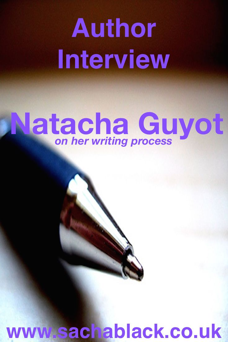 Author Interview: Natacha Guyot on her writing process.