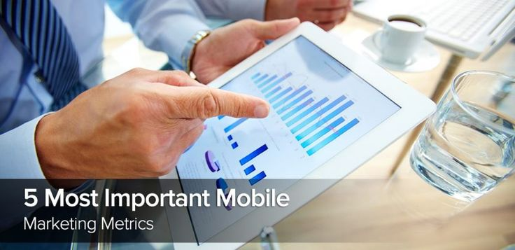 5 Most Important Mobile Marketing Metrics http://erminesoft.com/5-most-important-mobile-marketing-metrics/