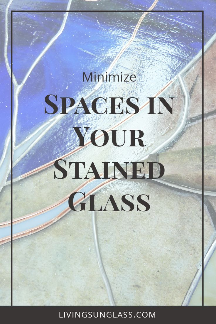 Getting the perfect fit in your stained glass projects. Learn how to minimize gaps between the glass. #stainedglass #glassart | How to make stained glass, stained glass tutorial, learn stained glass, glass art help, making stained glass