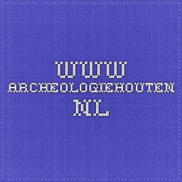Nationale Archeologiedagen in Houten www.archeologiehouten.nl