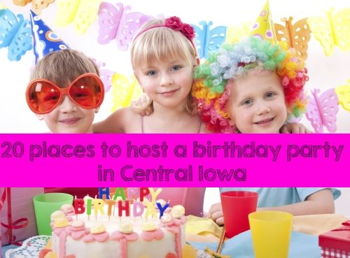 Decorating Ideas > 20 Places To Host A Birthday Party In Central Iowa  Des  ~ 220223_Birthday Party Ideas Des Moines