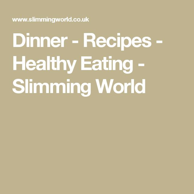 Dinner - Recipes - Healthy Eating - Slimming World
