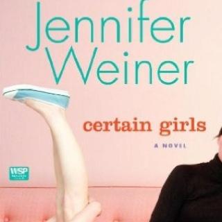 Certain Girls by Jennifer Weiner. From amazon