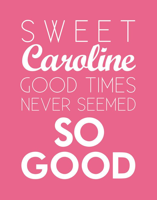 sweet caroline - custom from etsy - will be framed