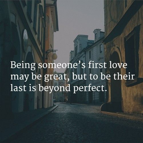 & idk if i was ur 1st , probably not definitely didn't make it to be your last one either-