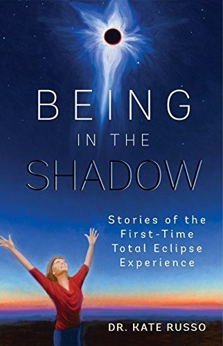 A total solar eclipse is considered to be a once-in-a-lifetime experience. But why would an astronomical event be of interest to you? Being in the Shadow describes what it is like to experience one of...