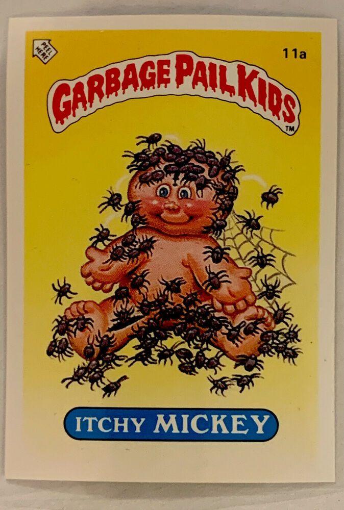 1985 Garbage Pail Kids 1st Series 1 Itchy Mickey 11a Uk Mini Gpk Checklist Garbage Pail Kids Garbage Pail Kids Cards Garbage