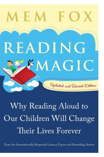 """""""reading magic: why reading aloud to our children will change their lives forever"""" by mem fox, updated & revised edition"""