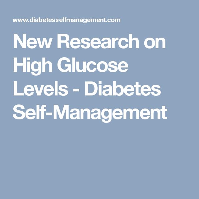 New Research on High Glucose Levels - Diabetes Self-Management