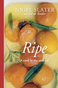 Ripe by Nigel Slater