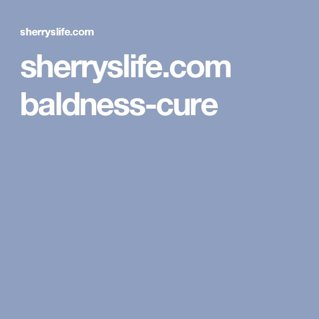 sherryslife.com baldness-cure