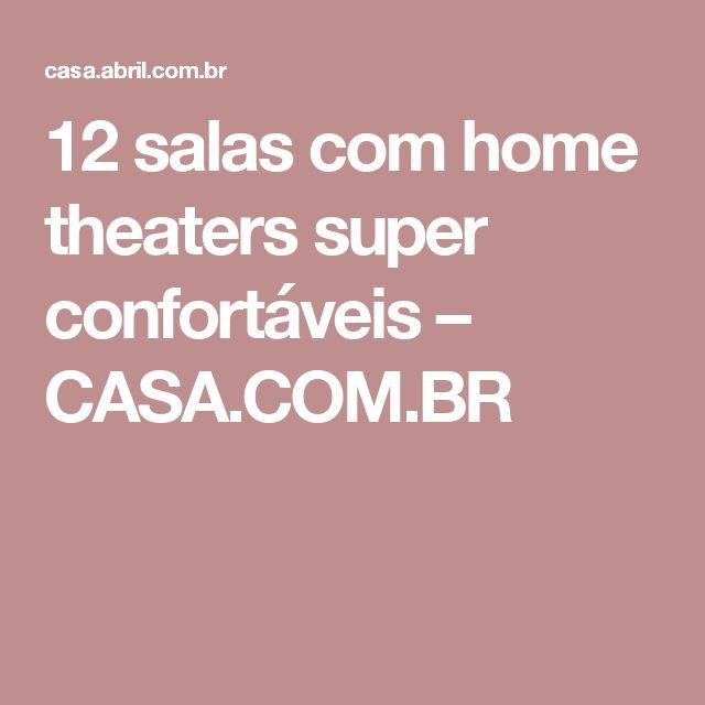 12 salas com home theaters super confortáveis – CASA.COM.BR