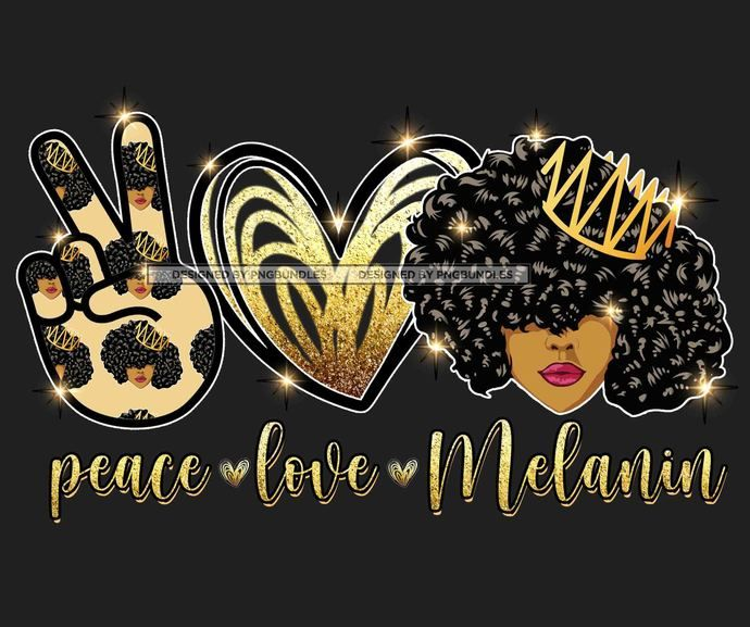 Peace Love Melanin Png Sublimation Digital Download