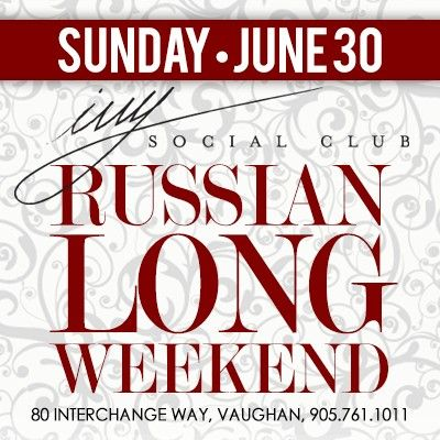 Canada Day Long Weekend @ Ivy Social Club. #RussianToronto #Nightlife