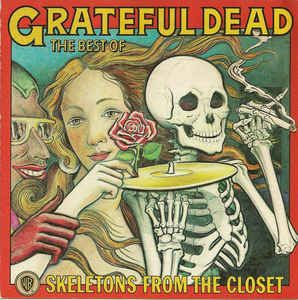 Grateful Dead* – The Best Of Grateful Dead: Skeletons From The Closet