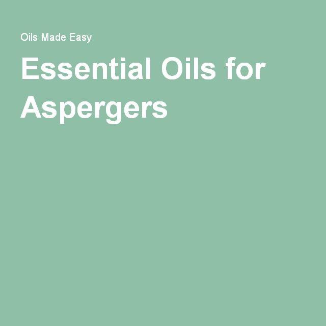 Essential Oils for Aspergers                                                                                                                                                      More