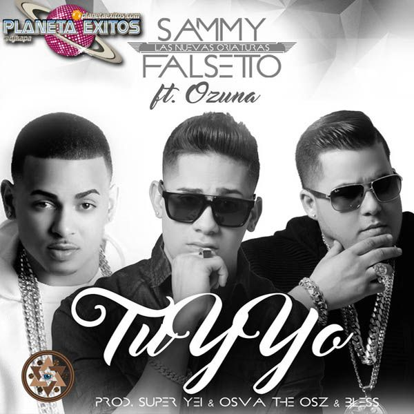 Sammy & Falsetto Ft. Ozuna - Tu Y Yo