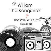 The WTK Bi-Weekly #20 by Dj William Tha Konqueror on SoundCloud