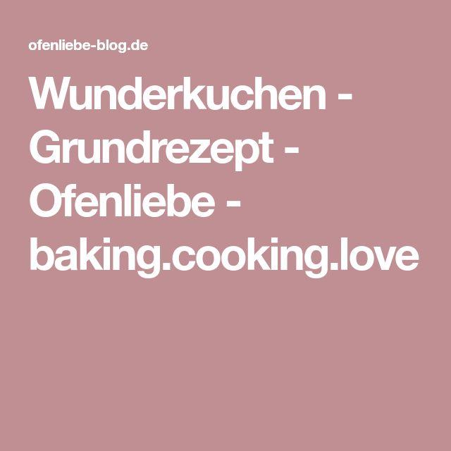 Wunderkuchen - Grundrezept - Ofenliebe - baking.cooking.love