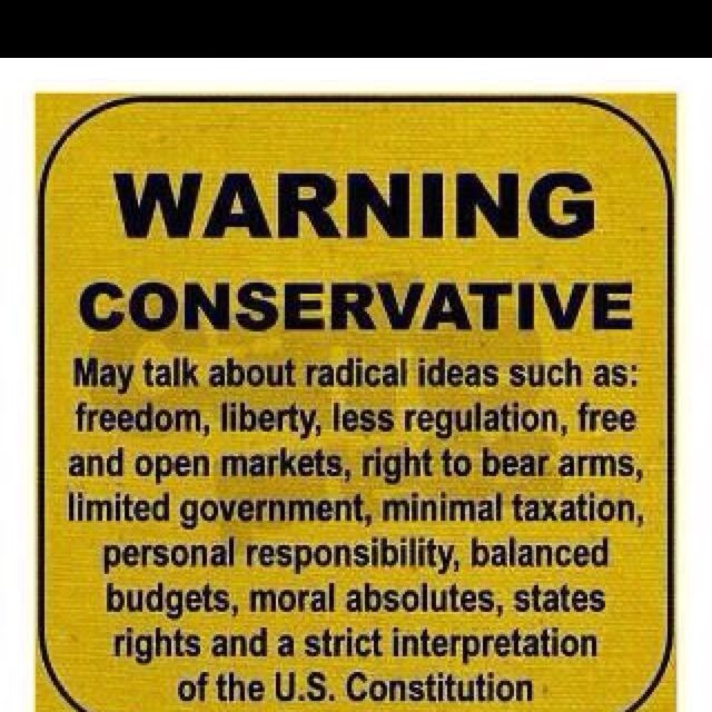 Yes, I am a Conservative. I know what I believe in, what I stand for, and what our country was found on: the principles of truth, equality, life, liberty and the pursuit of happiness.