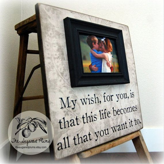 """Rascall Flatts """"My Wish"""" picture frame - I absolutely love this lyric. My wedding song to my kids <3"""