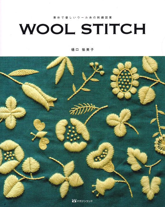 Japanese embroidery pattern book.  Featuring lovely wool embroidery designs.  You can enjoy total 19 projects designed by Yumiko Higuchi.