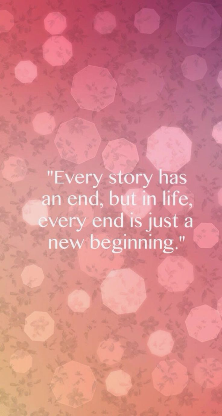 Every end is just a new beginning. Tap to see more beautiful quotes wallpapers! - @mobile9