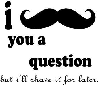 Mustache humor!