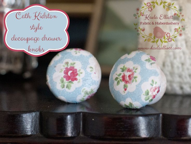decoupage drawer knobs, Cath Kidston, napkin decoupage, Chalk Paint, Annie Sloan, upcycle, kaela elliott, fabric haberdashery shop, craft village, Derry
