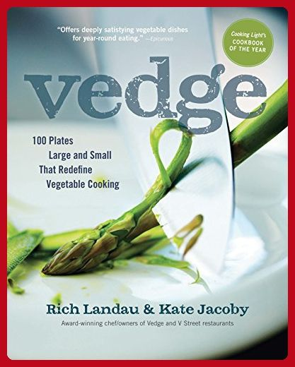 Vedge: 100 Plates Large and Small That Redefine Vegetable Cooking - Kitchen gadgets (*Amazon Partner-Link)