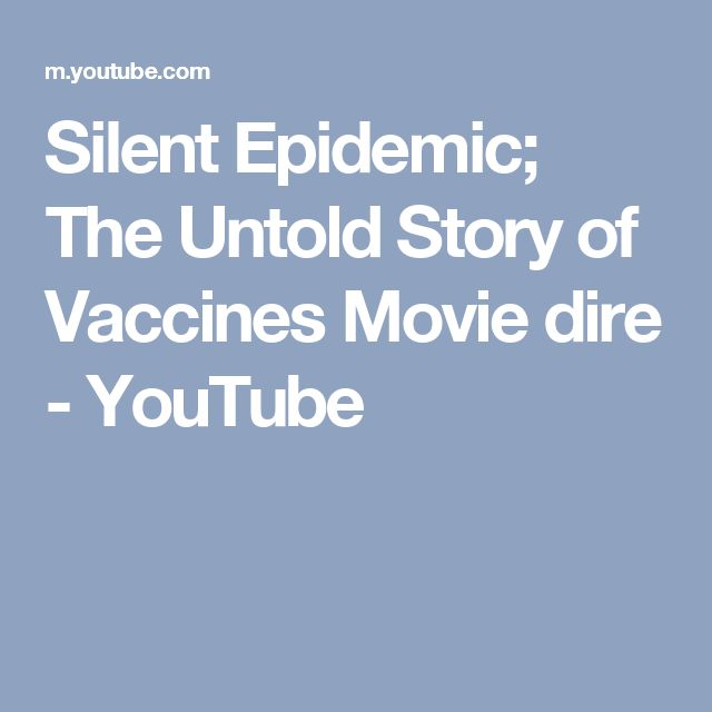 Silent Epidemic; The Untold Story of Vaccines Movie dire - YouTube