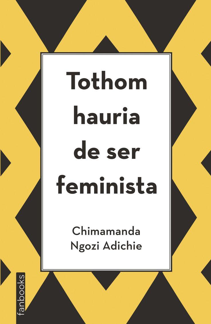 MARÇ-2017. Chimamanda Ngozi. Tothom hauria de ser feminista. 305 ADI