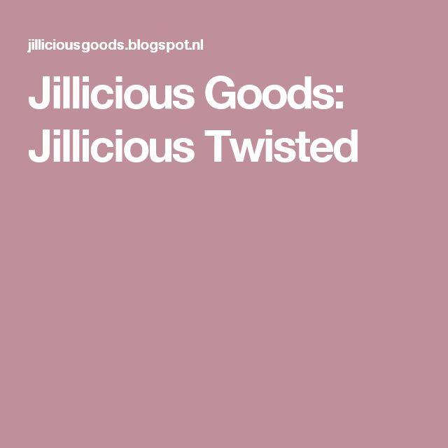 Jillicious Goods: Jillicious Twisted