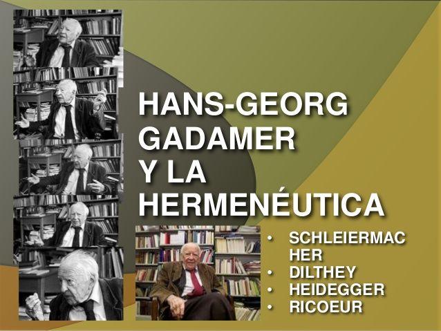 Hans-Georg Gadamer y la Hermenéutica