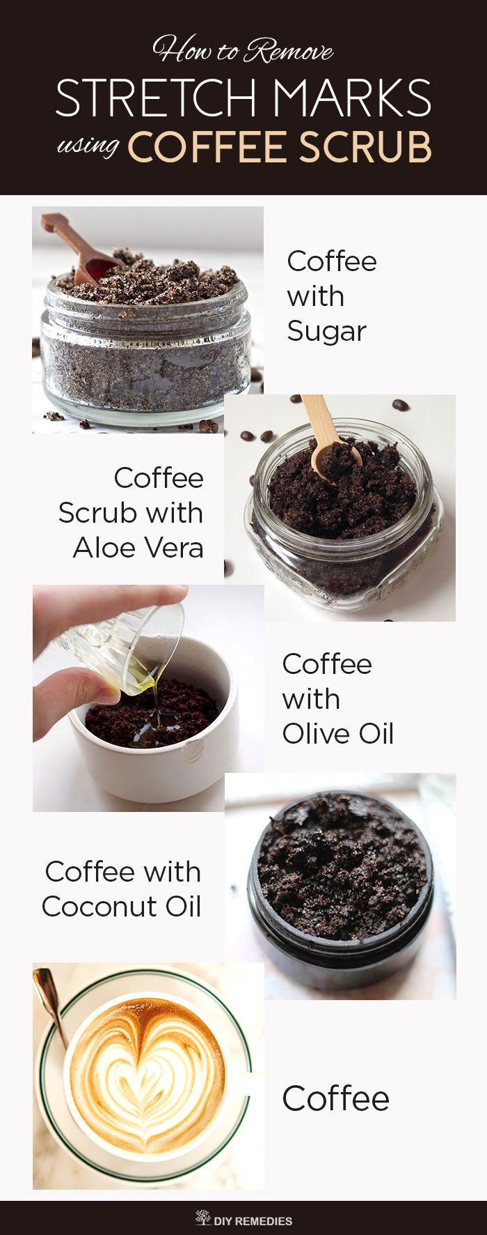 How to Remove Stretch Marks using Coffee Scrub There are many ways of using coffee scrub for stretch marks and the best are mentioned below. Try them regularly to fade away the stretch marks.