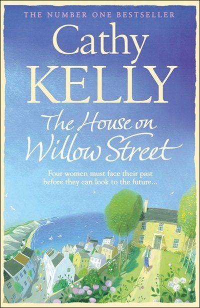 Cathy Kelly - The House on Willow St.