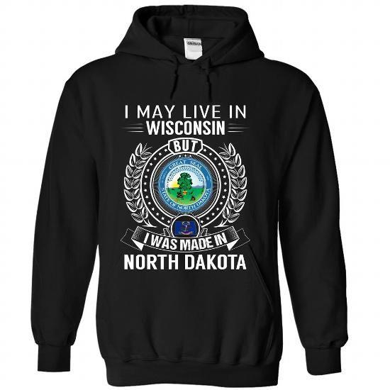I May Live In Wisconsin But I Was Made In North Dakota #stateshirts #hometownshirts #usa #Wisconsin #Wisconsintshirts #Wisconsinhoodies