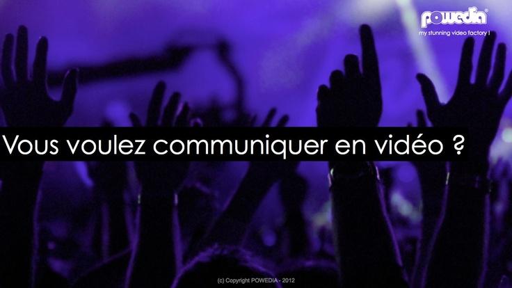 Vous voulez communiquer en vidéo ? Rejoignez nous www.powedia.com