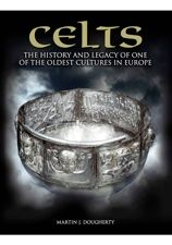 Celts: The History and Legacy of One of the Oldest Cultures in Europe by Martin J Dougherty (Amber Books). Before the Vikings, before the Anglo-Saxons, before the Roman Empire, the Celts dominated central and western Europe. Celts reveals the truth behind the stories of the uncultured savages, naked warriors, druids and magic.