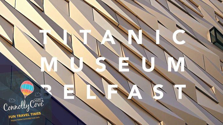 Titanic Museum Belfast, Northern Ireland