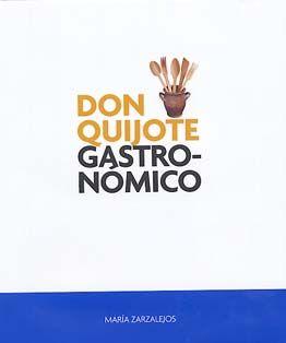 Don Quijote Gastronómico de María Zarzalejos. L/Bc 641.5 ZAR don