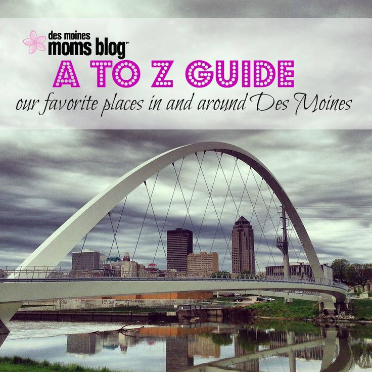 A to Z Guide to the Des Moines Area: Explore Our City from Adventureland to the Zoo (and Everything in Between!)