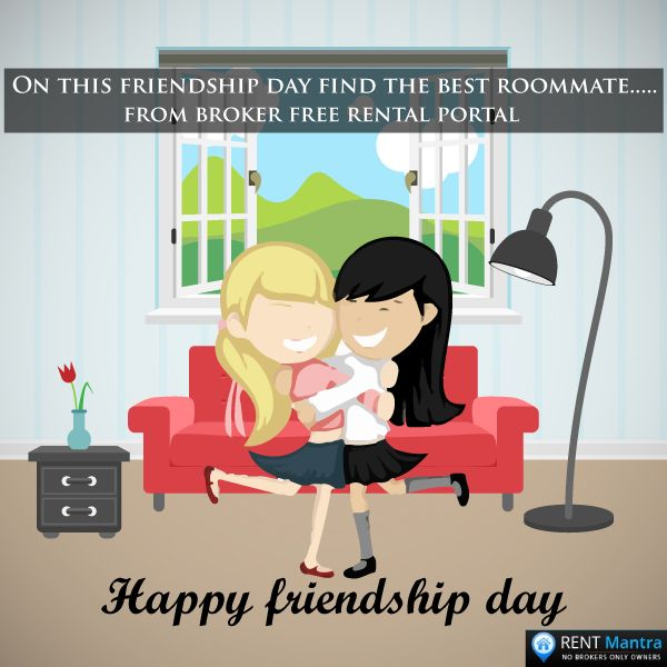 RentMantra Wishes Everyone Happy Friendship Day. On this Friendship Day Find the Best Roommate From Broker Free Rental Portal RentMantra. Visit: www.rentmantra.com or Give us a missed call @ 070787-70787.  ‪#‎friendshipday‬ ‪#‎friendshipday2016‬ ‪#‎roommate‬ ‪#‎brokerfree‬ ‪#‎rentmantra‬