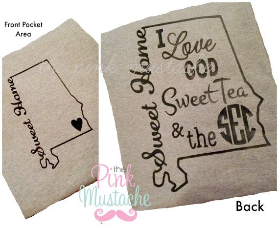 Sweet Home Alabama (or any other state)  T-shirt / I Love God, Sweet Tea, and the SEC / State Pride T-shirt on Etsy, $24.00