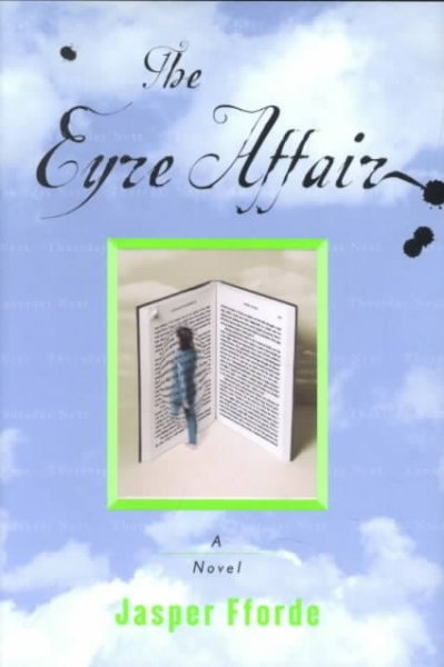 The Eyre Affair by Jasper Fforde.  First of the Thursday Next series.