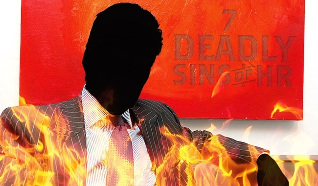 The 7 Deadly Sins of HR